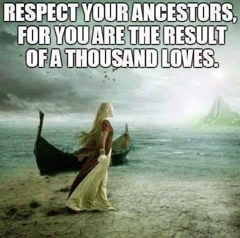 Respect Your Ancestors