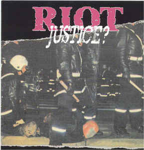 Riot- Justice?