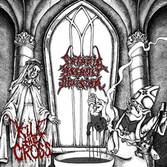 Satanic Assault Division- Kill The Cross