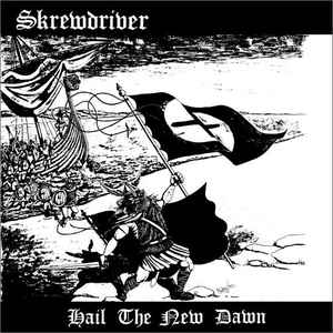 Skrewdriver- Hail The New Dawn