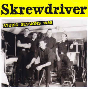 Skrewdriver- Studio Sessions 1985