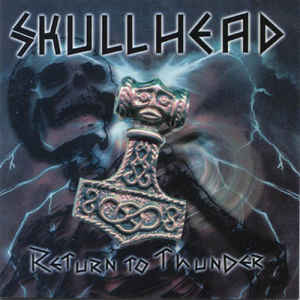 Skullhead- Return To Thunder