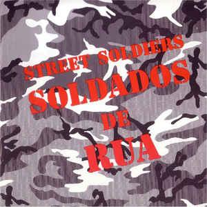 Soldados De Rua / Street Soldiers