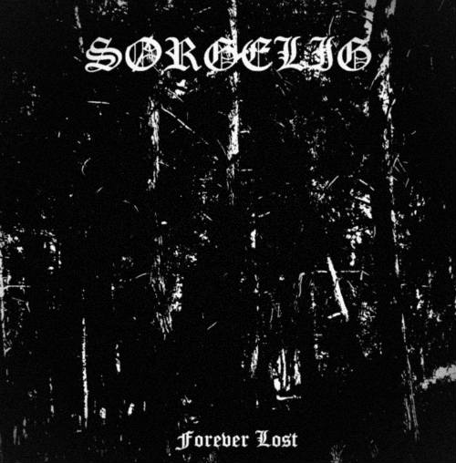 Sorgelig- Forever  Lost