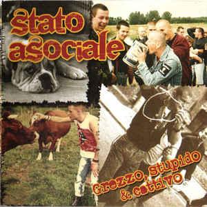 Stato Asociale- Grezzo, Stupido & Cattivo