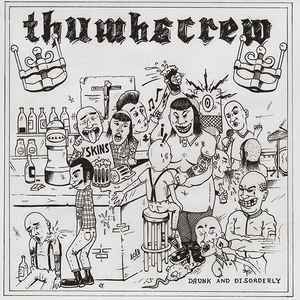 Thumbscrew- Drunk And Disorderly 7″