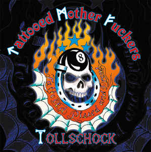 Tollschock / Tattooed Mother Fuckers- Tattooed Pissed And Proud