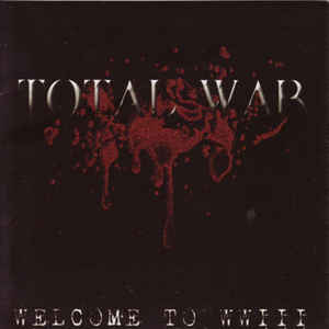 Total War- Welcome To WWIII