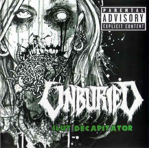 Unburied- Slut Decapitator