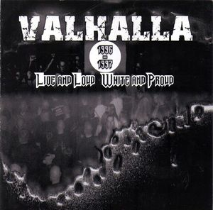 Valhalla- Live And Loud, White And Proud (1996-1997)