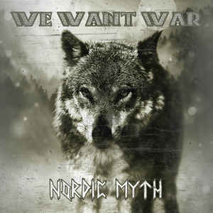 We Want War- Nordic Myth