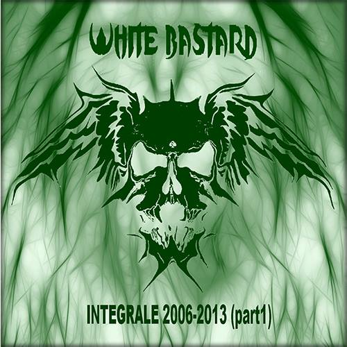 White Bastard- Integrale 2006-2013 (Part 1) (Best Of)