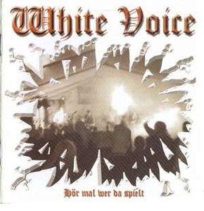 White Voice- Hor Mal Wer Da Spielt