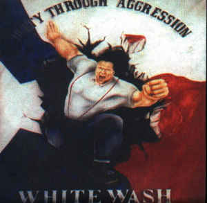White Wash- Unity Through Aggression