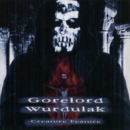Wurdulak / Gorelord- Creature Feature