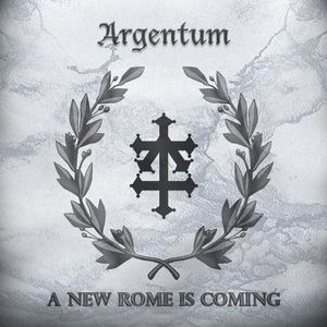 Argentum- A New Rome Is Coming