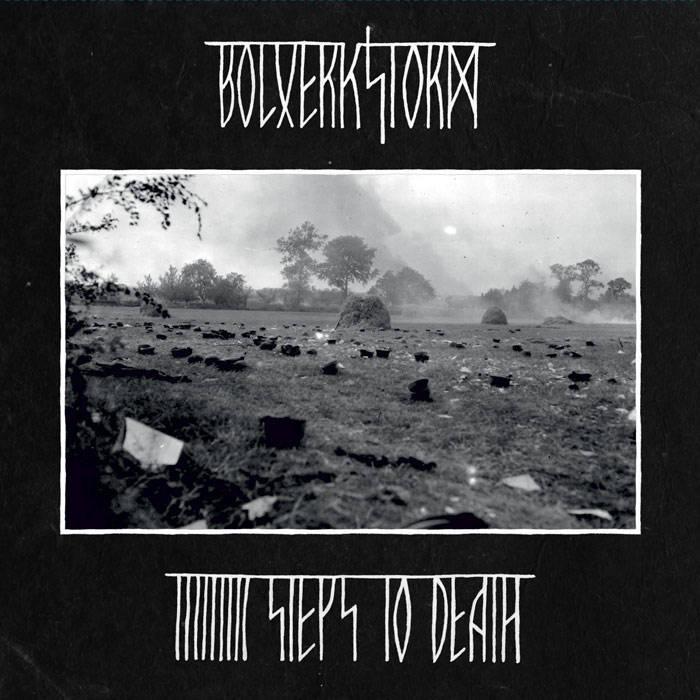 Bolverkstorm- 9 Steps To Death