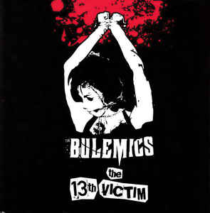 Bulemics / The 13th Victim Vinyl 7″ Vinyl
