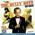 BULLY BOYS – From Amerika With Love LP (Black)