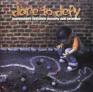 Dare To Defy- Somewhere Between Poverty And Promise