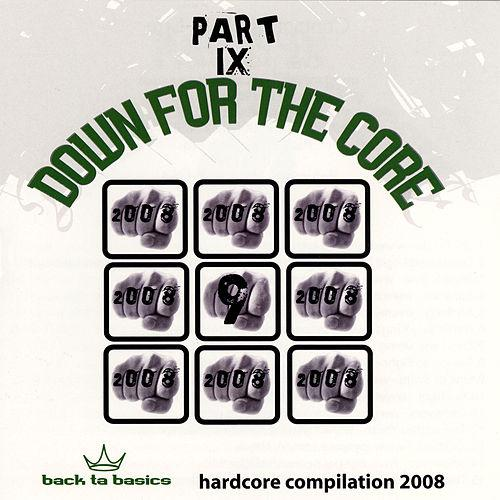 Down For The Core Part IX