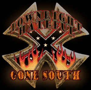 Downright Hateful- Gone South