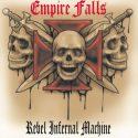 Empire Falls- Rebel Infernal Machine