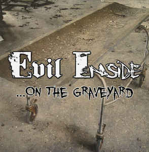 Evil Inside- On The Graveyard