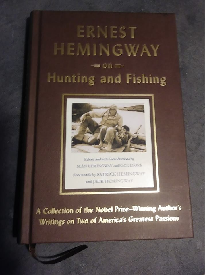 Ernest Hemingway On Hunting & Fishing