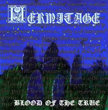 Hermitage- Blood Of The True