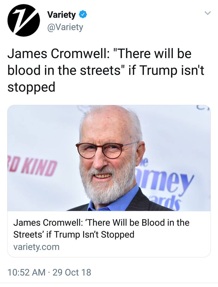 The Violent Left: James Cromwell Warns Of Blood In The Streets Revolution If Democrats Do Not Win Midterm Election