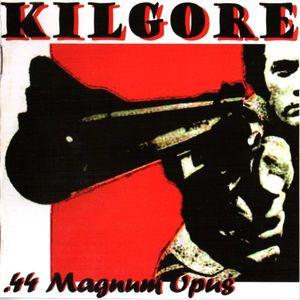 Kilgore- .44 Magnum Opus