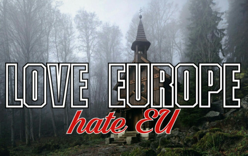 Love Europe, Hate EU