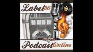 Label 56 Indie Radio Podcast 16