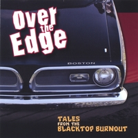 Over The Edge- Tales From The Blacktop Burnout