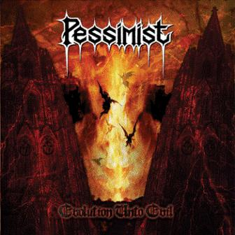 Pessimist- Evolution Unto Evil