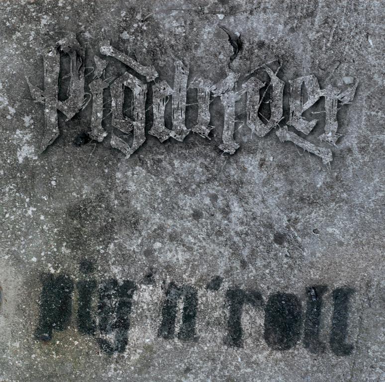 Pigdriver- Pig`n`roll
