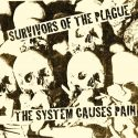 surVIVors of the plague- the system causes pain