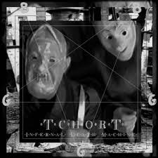 Tchort- Infernal Death Machine