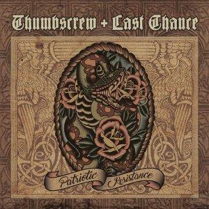 Thumbscrew / Last Chance- Patriotic Resistance